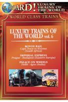 World Class Trains: Luxury Trains Of The World, Vol. 6
