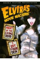 Elvira's Movie Macabre: Night of the Living Dead/I Eat Your Skin