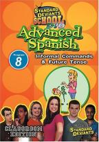 Standard Deviants - Advanced Spanish Module 8: Informal Commands and Future Tense