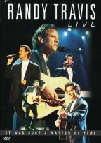 Randy Travis - Live: It Was Just a Matter of Time