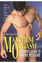 Maximum Orgasm: Man's Guide To Tantric Pleasure