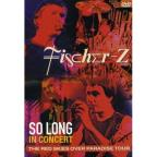 Fischer-Z: So Long - In Concert