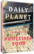 Daily Planet in the Classroom: Nutrition Series - Processed Food