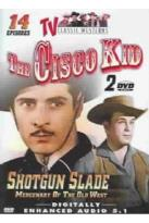 TV Classic Westerns: The Cisco Kid, Vol. 1/Shotgun Slade, Vol. 1