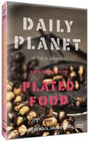 Daily Planet in the Classroom: Nutrition Series - Plated Food