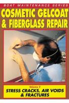 Cosmetic Gelcoat and Fiberglass Repair - V. 2 - Stress Cracks, Air Voids and Fractures