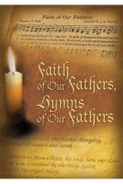 Faith Of Our Fathers - Hymns Of Our Fathers
