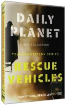 Daily Planet in the Classroom: Transportation Series - Rescue Vehicles