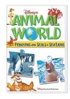 Disney's Animal World: Penguins and Seals & Sea Lions