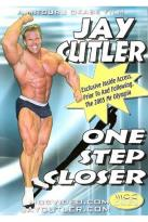 Jay Cutler: One Step Closer Bodybuilding