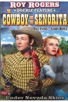 Roy Rogers Double Feature: The Cowboy and the Senorita/Under Nevada Skies
