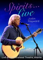 Justin Hayward: Spirits... Live - Live at the Buckhead Theater, Atlanta