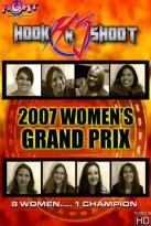 Hook N Shoot - 2007 Women's Grand Prix
