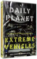 Daily Planet in the Classroom: Transportation Series - Extreme Vehicles