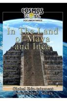 Cosmos Global Documentaries: In the Land of Maya & Inca