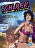 Schlock!: The Secret History Of American Movies