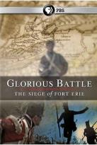 Glorious Battle: The Siege Of Fort Erie