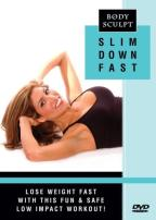 Body Sculpt - Slim Down Fast
