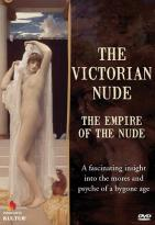 Empire of the Nude - The Victorian Nude