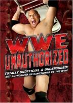 WWE Unauthorized: Totally Unofficial And Uncensored
