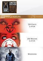 28 Days Later/28 Weeks Later/ Mirrors Triple Feature