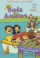 Hola Amigos: Spanish Made Easy for Children - Vol. 3