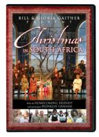 Bill and Gloria Gaither Presents - Christmas in South Africa