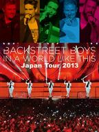 Backstreet Boys: In a World Like This - Japan Tour 2013