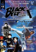 Black Belt Theatre Double Feature - 5 Venoms vs. Wu Tang/Venom Warrior