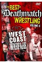 Best Of Deathmatch Wrestling Vol. 6: West Coast Warfare