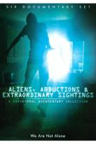 Aliens, Abductions & Extraordinary Sightings