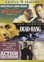 Last Boy Scout/Dead-Bang/Action Jackson