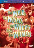 Wild The Weird The Wacky & The Women