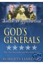 God's Generals: Smith Wigglesworth - Apostle of Faith