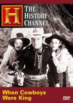 History Channel Presents: When Cowboys were King