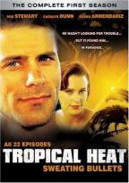 Tropical Heat: Sweating Bullets - Season 1