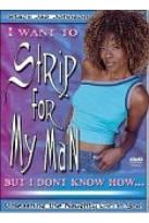 I Want To Strip For My Man, But I Don't Know How