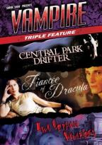 Vampire Triple Feature (Central Park Drifter/Fiancee of Dracula/Two Orphan Vampires)