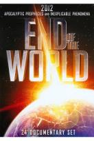 End of the World: 2012 Apocalyptic Prophecies and Inexplicable Phenomena