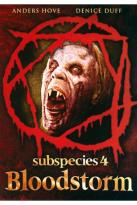 Subspecies IV - Bloodstorm