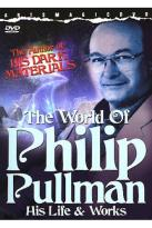 World Of Philip Pullman: His Life & Works