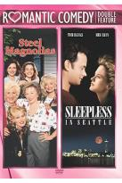 Steel Magnolias/Sleepless in Seattle