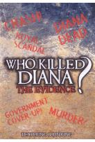 Who Killed Diana?: The Evidence