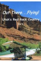 Out There...Flying! - Utah's Red Rock Country - Vol. 1