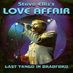 Steve Ellis's Love Affair: Last Tango In Bradford