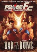 PRIDE Fighting Championships - Bad to the Bone