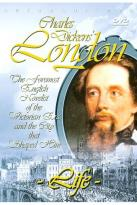 Charles Dickens' London - Life