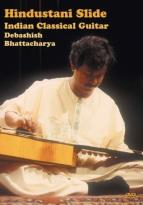 Debashish Bhattacharya: Hindustani Slide: Indian Classical Guitar
