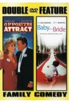 Opposites Attract/Baby Of The Bride