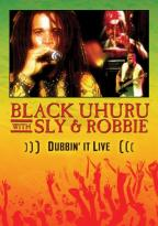 Black Uhuru - with Sly and Robbie: Dubbin' it Live